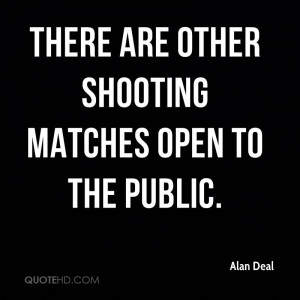 There are other shooting matches open to the public.