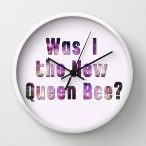 Was I the new QUEEN BEE? Quote from the movie Mean Girls Wall Clock