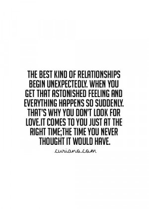We came into each others lives just at the right time, unexpectedly ...