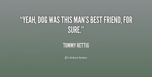 Man 39 s Best Friend Quotes