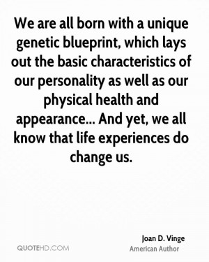 We are all born with a unique genetic blueprint, which lays out the ...