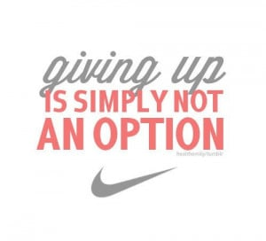 nevergiveup, nike, quotes