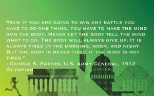 George s patton, quotes, sayings, mind, body, motivational