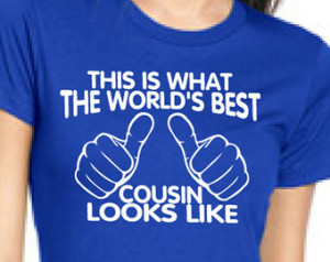 World's Best Cousin Looks Like T-Shirt This is what the best cousin ...
