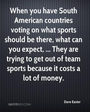 When you have South American countries voting on what sports should be ...