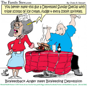 ... Humor - Biofeedback Anger meet Biofeeding Depression - Chato Stewart