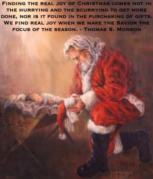 ... when we make the Savior the focus of the season. - Thomas S. Monson