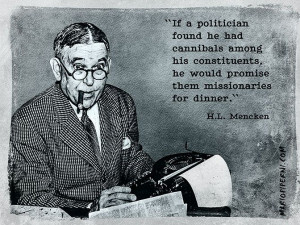 Mencken quote / politicians : http://mariopiperni.com/