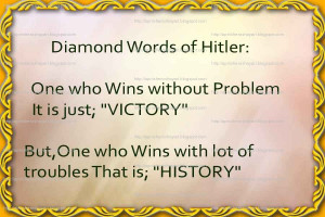 Adolf Hitler Quotes-Wins without Problem It is just VICTORY