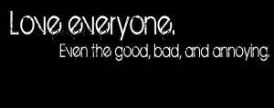 Today Love Annoying Quotes Do Love in your life Anyone Either Bad Or ...