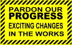 Pardon Our Progress