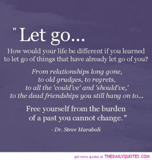 Inspiring Love Quotes And Sayings Learned-to-let-go-dr-steve- ...