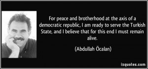 For peace and brotherhood at the axis of a democratic republic, I am ...