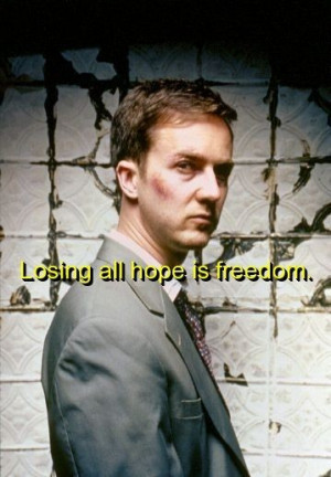 Fight club, quotes, sayings, lose, hope, freedom, wisdom