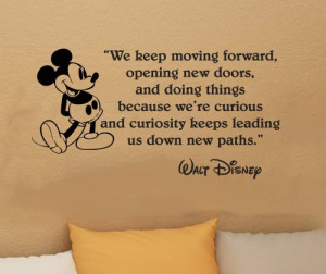 Walt Disney Wall Quote – We keep moving forward, opening new doors ...