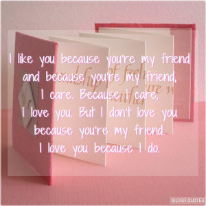 like you because you re my friend and because you re my friend i ...