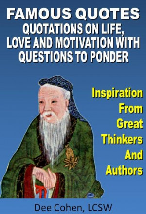 ... famous quotes quotes on life love work with questions to ponder