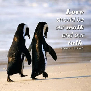Walk and Our Talk | Creative LDS Quotes