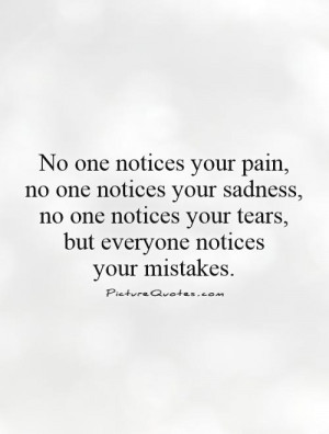 No One Notices Your Pain Quotes