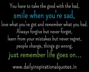... take the good with the bad, smile when you're… ( Positive Quotes