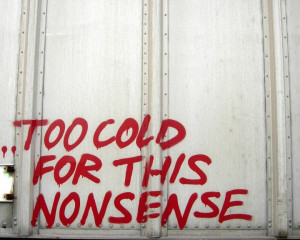 TOO COLD FOR THIS NONSENSE graffiti #GetSome quotes photography spray ...