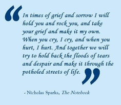 ... Rock You, And Take Your Grief And Make It My Own… - Nicholas Sparks
