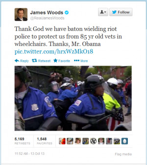 """... from 85 yr old vets in wheelchairs. Thanks, Mr. Obama."""" James Woods"""