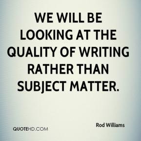 will be looking at the quality of writing rather than subject matter