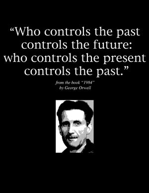 he who controls the past controls the future orwell