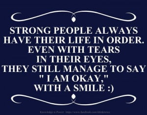 Strong people always have their life in order