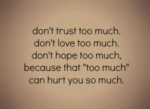 ... , life, love, pain, people, quotes, relationships, sayings, too much