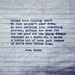things were falling apart we just couldn 39 t slow down r m drake