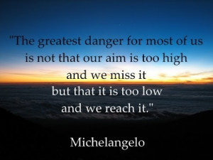 great quote from Michelangelo.
