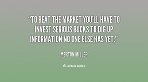 To beat the market you'll have to invest serious bucks to dig up ...