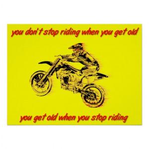 Stop Riding Get Old Dirt Bike Motocross Poster