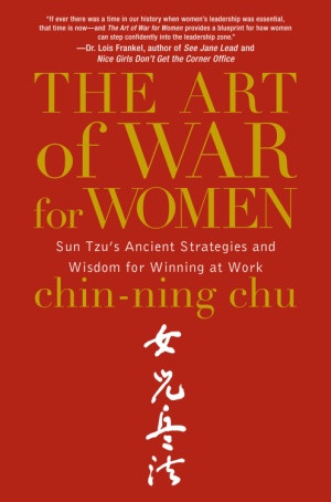 The Art of War for Women: Sun Tzu's Ancient Strategies and Wisdom for ...
