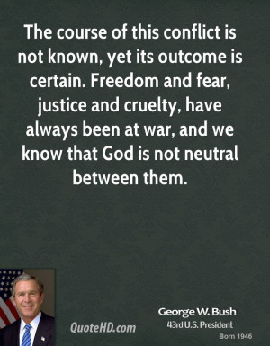 george-w-bush-george-w-bush-the-course-of-this-conflict-is-not-known ...