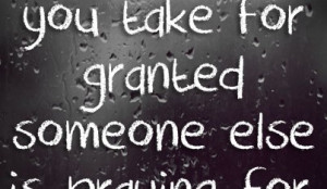 Taking Things For Granted Quotes