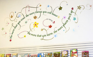 For the Belmont Library children's area, a Dr. Seuss quote!