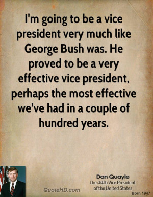 going to be a vice president very much like George Bush was. He ...
