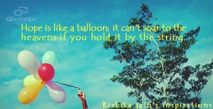 Hope is Like a Balloon Quotes - Inspirational Quotes, Motivational ...