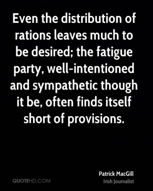 of rations leaves much to be desired; the fatigue party, well ...