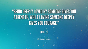 quote-Lao-Tzu-being-deeply-loved-by-someone-gives-you-522