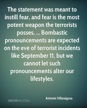 The statement was meant to instill fear, and fear is the most potent ...