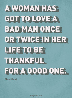 Love quote // Love a bad man