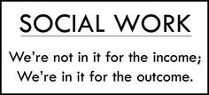 ... social work quotes, outcom, work life, social worker quotes, work educ