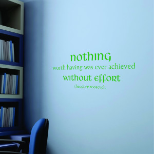 Nothing Without Effort Wall Quotes™ Decal