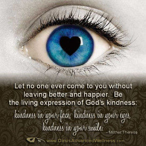 ... God's kindness: kindness in your face, kindness in your eyes