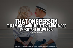 Love Quotes - That one person that makes