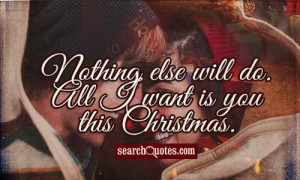 Nothing else will do. All I want is you this Christmas.